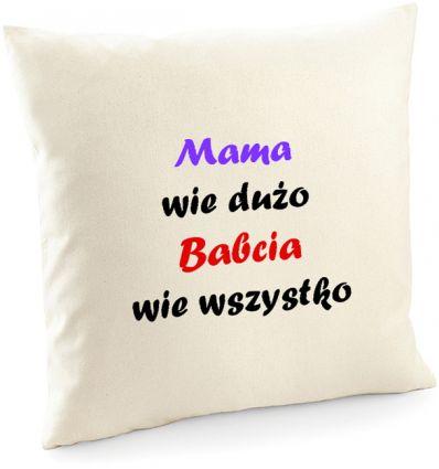 Poszewka Mama wie dużo Babcia wie wszystko