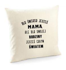 Poszewka Mamo jesteś całym światem