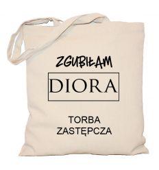 Torba Zgubiłam Diora Torba zastępcza