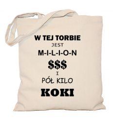 """Torba """"W tej torbie jest milion $$$ i pół kilo koki"""""""