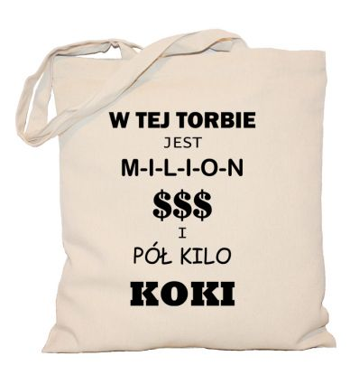 Torba W tej torbie jest milion i pół kilo koki