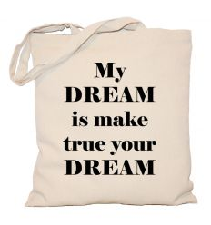 Torba My dream is make your dream