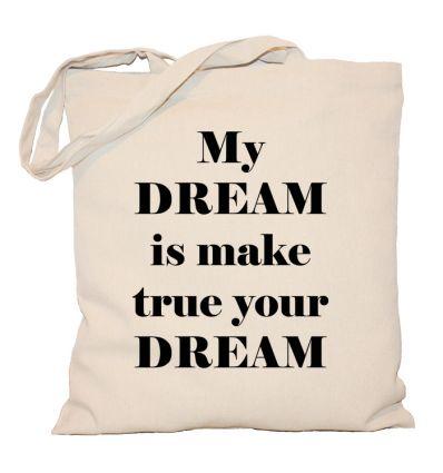 Torba My dream is make true your dream