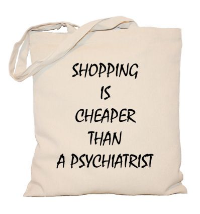 Torba Shopping is cheaper than a psychiatrist