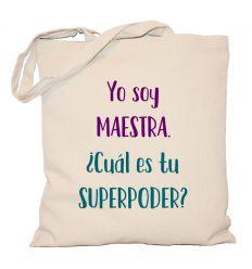 Torba Yo soy maestra. Cual es tu superpoder?
